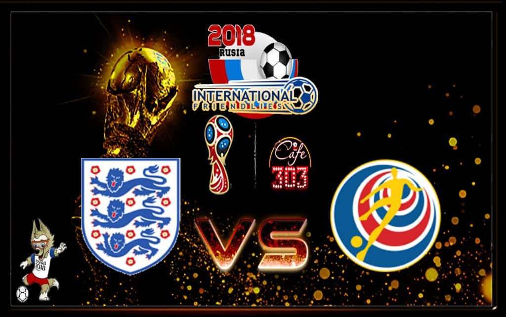Prediksi Skor Inggris Vs Costa Rica 8 Juni 2018